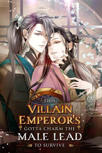 This Villain Emperor's Gotta Charm the Male Lead to Survive!