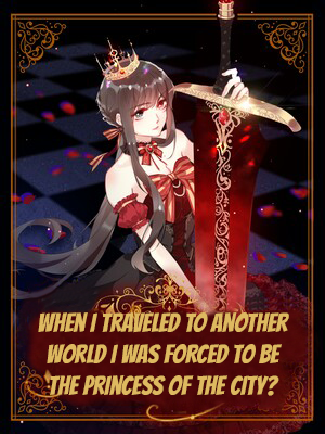 When I Traveled to Another World I Was Forced to Be the Princess of the City? thumbnail