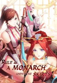 Rule As A Monarch Under The Skirts